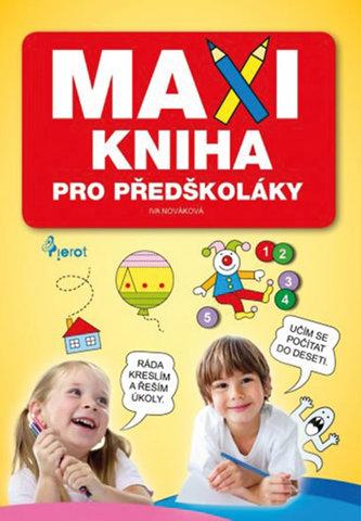 Maxikniha pro předškoláky - Iva Nováková