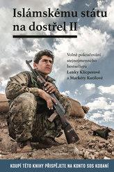 Islámskému státu na dostřel II - Volné pokračování stejnojmenného bestselleru Lenky Klicperové a Markéty Kutilové