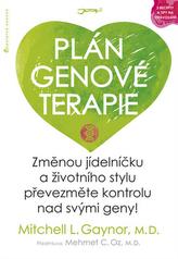 Plán genové terapie - Změnou jídelníčku a životního stylu převezměte kontrolu nad svými geny!