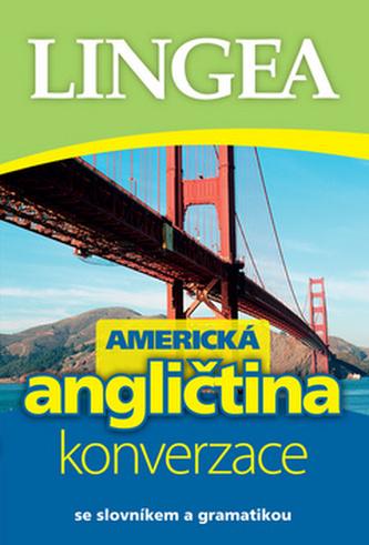 LINGEA CZ-Americká angličtina-konverzace se slovníkem a gramatikou