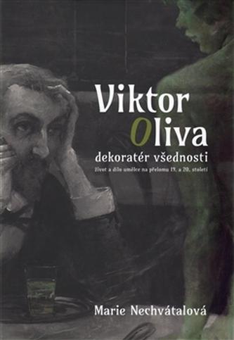 Viktor Oliva - dekoratér všednosti