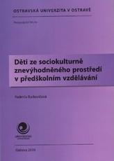 Děti ze sociokulturně znevýhodněného prostředí v předškolním vzdělávání