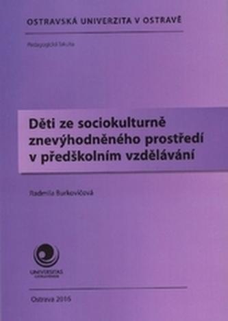 Děti ze sociokulturně znevýhodněného prostředí v předškolním vzdělávání - Burkovičová, Radmila
