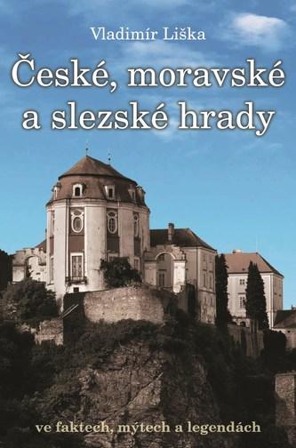 České, moravské a slezské hrady ve faktech, mýtech a legendách.