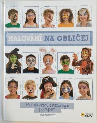 Malování na obličej - Přes 30 vzorů s názorným postupem - neuveden