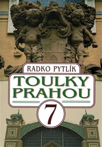 Toulky Prahou 7 - Radko Pytlík