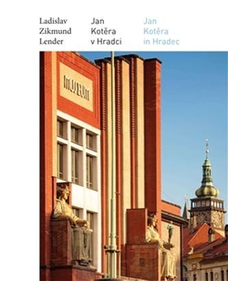 Jan Kotěra v Hradci / Jan Kotěra in Hradec