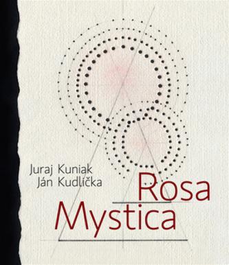 Rosa mystica - Juraj Kuniak