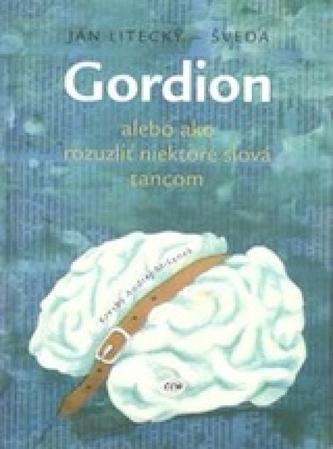 Gordion alebo ako rozuzliť niektoré slová tancom