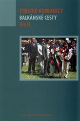 Etnické komunity - Balkánské cesty II.