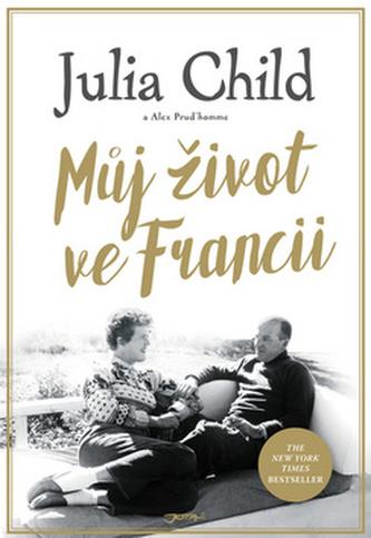 Můj život ve Francii - Julia Child