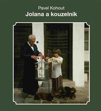 Jolana a kouzelník - Pavel Kohout