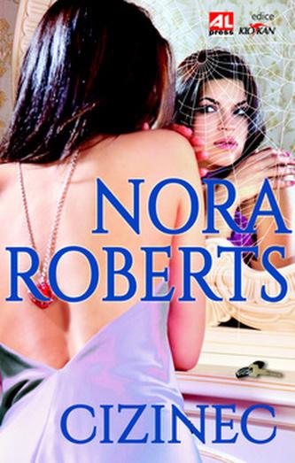 Cizinec - Nora Robertsová