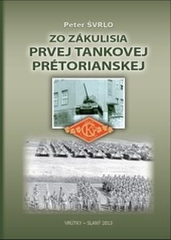 Zo zákulisia prvej tankovej pretoriánskej