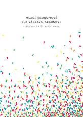 Mladí ekonomové (o) Václavu Klausovi - Festschrift k 75. narozeninám