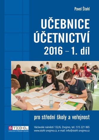 Učebnice Účetnictví I. díl 2016 - Štohl Pavel