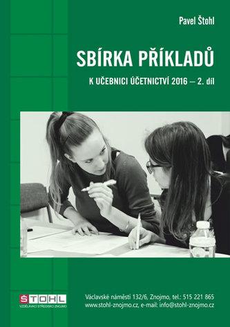 Sbírka příkladů k učebnici účetnictví II. díl 2016 - Pavel Štohl
