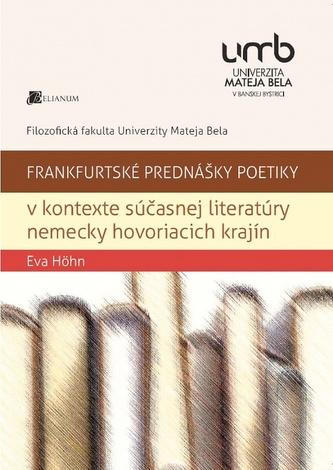 Frankfurtské prednášky poetiky v kontexte súčasnej literatúry nemecky hovoriacich krajín