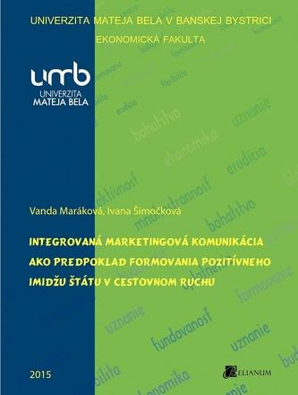 Integrovaná marketingová komunikácia ako predpoklad formovania pozitívneho imidžu štátu v cestovnom