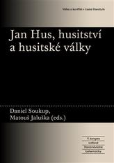 Jan Hus, husitství a husitské války