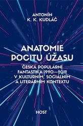 Anatomie pocitu úžasu - Česká populární fantastika 1990-2012 v kontextu kulturním, sociálním a literárním
