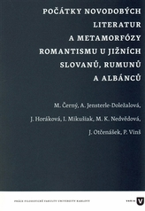 Počátky novodobých literatur a metamorfózy romantismu u jižních Slovanů, Rumunů a Albánců