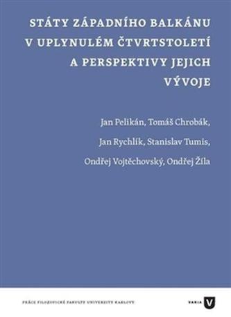 Státy západního Balkánu v uplynulém čtvrtstoletí a perspektivy jejich vývoje
