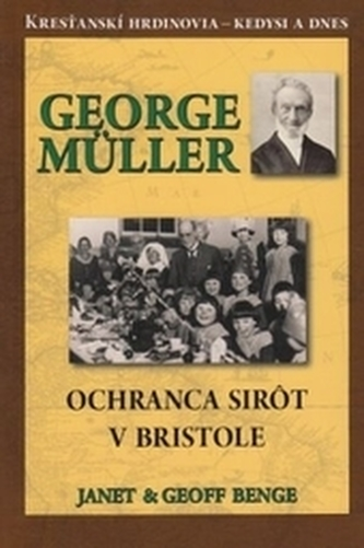 George Muller - Ochranca sirôt v Bristole