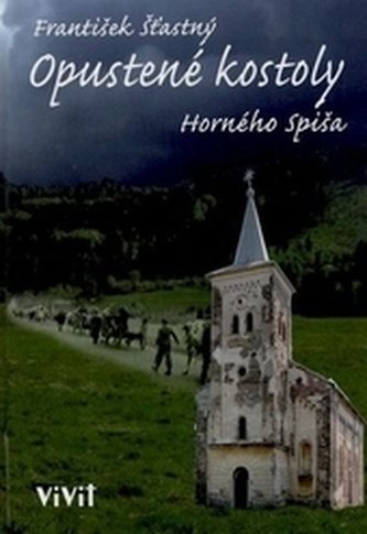 Opustené kostoly Horného Spiša