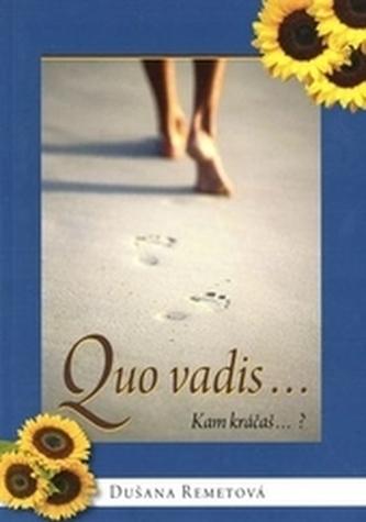 Quo vadis... - Kam kráčaš...?