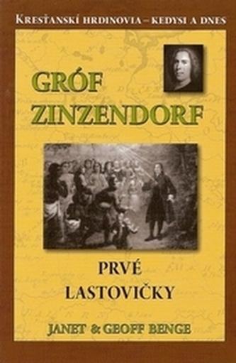 Gróf Zinzendorf - Prvé lastovičky