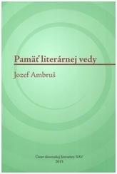 Pamäť literárnej vedy. Jozef Ambruš