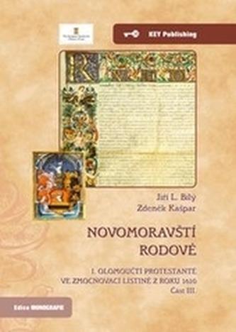 Novomoravští rodové. I. olomoučtí protestanté ve zmocňovací listině z roku 1610. Část III.