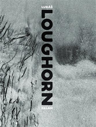 Loughorn - Lukáš Palán