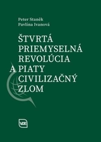 Štvrtá priemyselná revolúcia a piaty civilizačný zlom