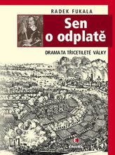 Sen o odplatě - Dramata třicetileté války
