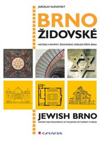 Brno židovské - Historie a památky židovského osídlení města Brna