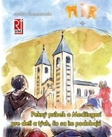 Pekný príbeh o Medžugorí pre deti