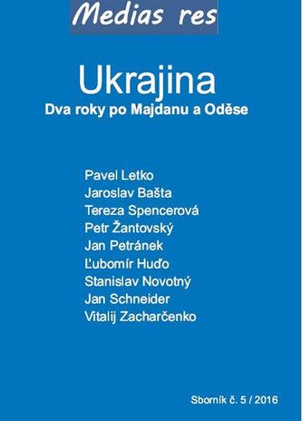 Ukrajina - Dva roky po Majdanu a Oděse - Kolektiv Autorů