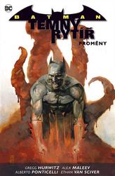 Batman Temný rytíř 4 Proměny