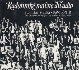 CD - Radošinské naivné divadlo  - Pavilón B