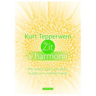 Žít v harmonii - Tepperwein, Kurt