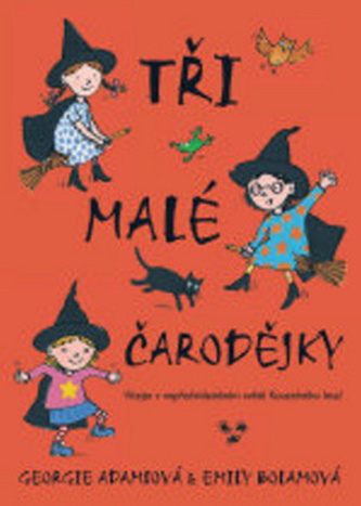 Tři malé čarodějky - Georgie Adamsová; Emily Bolamová