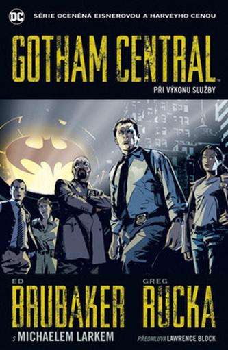 Gotham Central 1 Při výkonu služby - Ed Brubaker