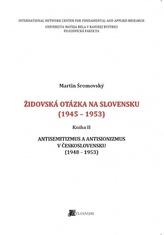 Židovská otázka na Slovensku (1945 - 1953). Kniha II