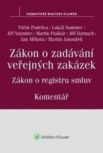 Zákon o zadávání veřejných zakázek - Vilém Podešva; Lukáš Sommer; Jiří Votrubec