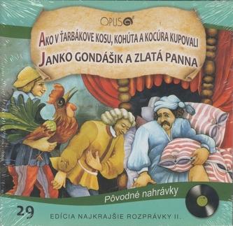 CD - Najkrajšie rozprávky 29 - Ako v Ťarbákove kosu, kohúta a kocúra kupovali, Janko Hraško a zlatá panna - Jörg Meidenbauer