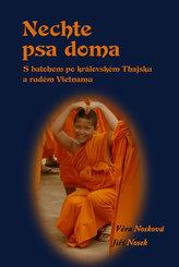 Nechte psa doma - S batohem po královském Thajsku a rudém Vietnamu