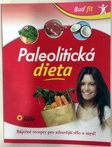 Paleolitická dieta - Báječné recepty pro zdravější tělo a mysl!