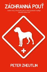 Záchranná pouť - Jeden muž, třicet tisíc psů a cesta poslední naděje dlouhá milion mil